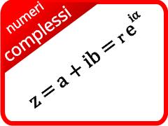 Numeri Complessi o Immaginari